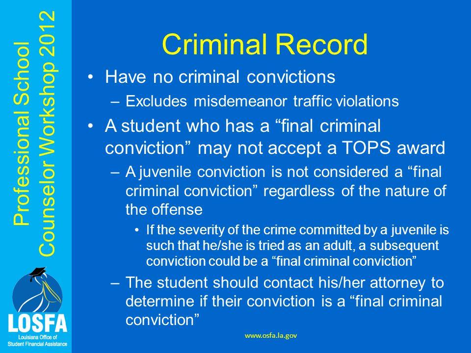 Criminal Record Have no criminal convictions