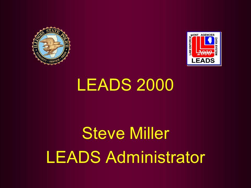 LEADS 2000 Steve Miller LEADS Administrator