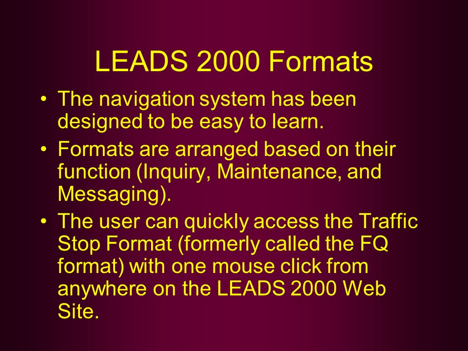 LEADS 2000 Formats The navigation system has been designed to be easy to learn.