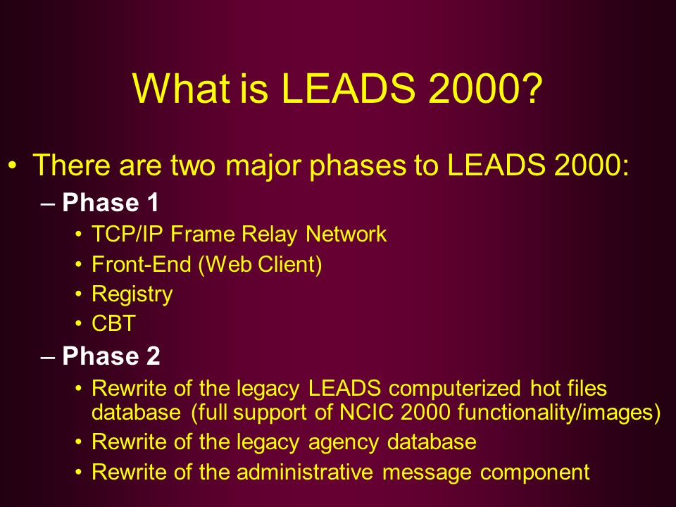 What is LEADS 2000 There are two major phases to LEADS 2000: Phase 1