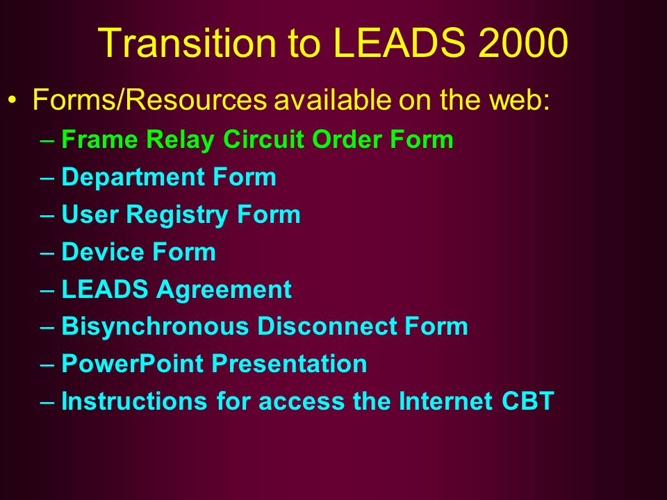 Transition to LEADS 2000 Forms/Resources available on the web: