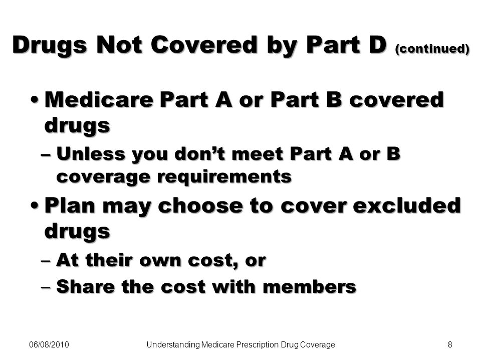 Drugs Not Covered by Part D (continued)