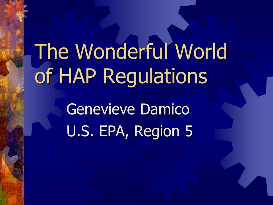 The Wonderful World of HAP Regulations