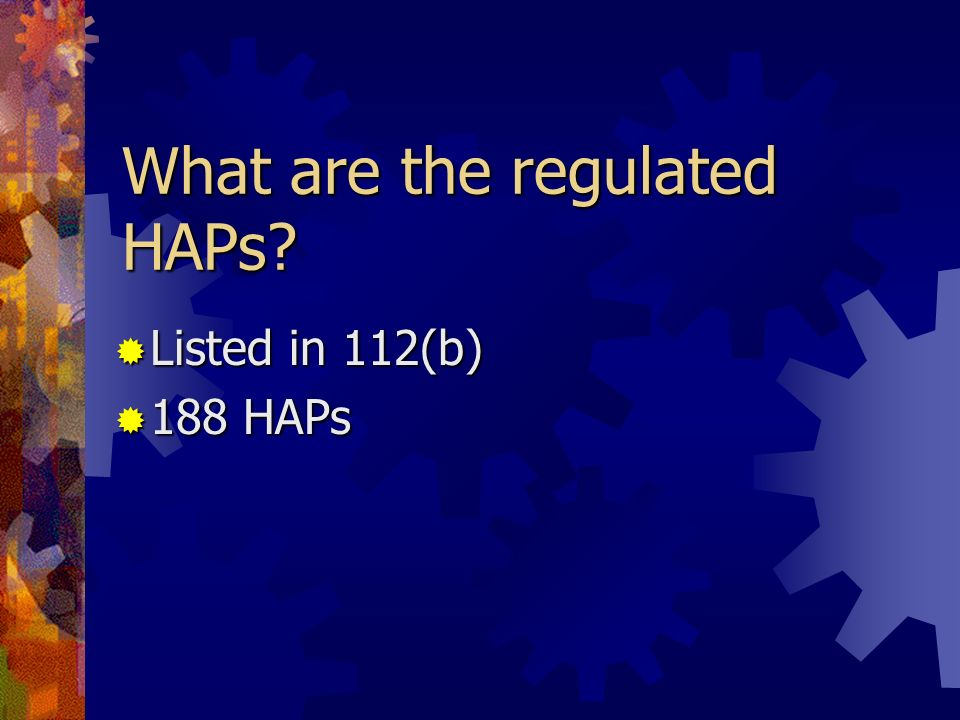 What are the regulated HAPs