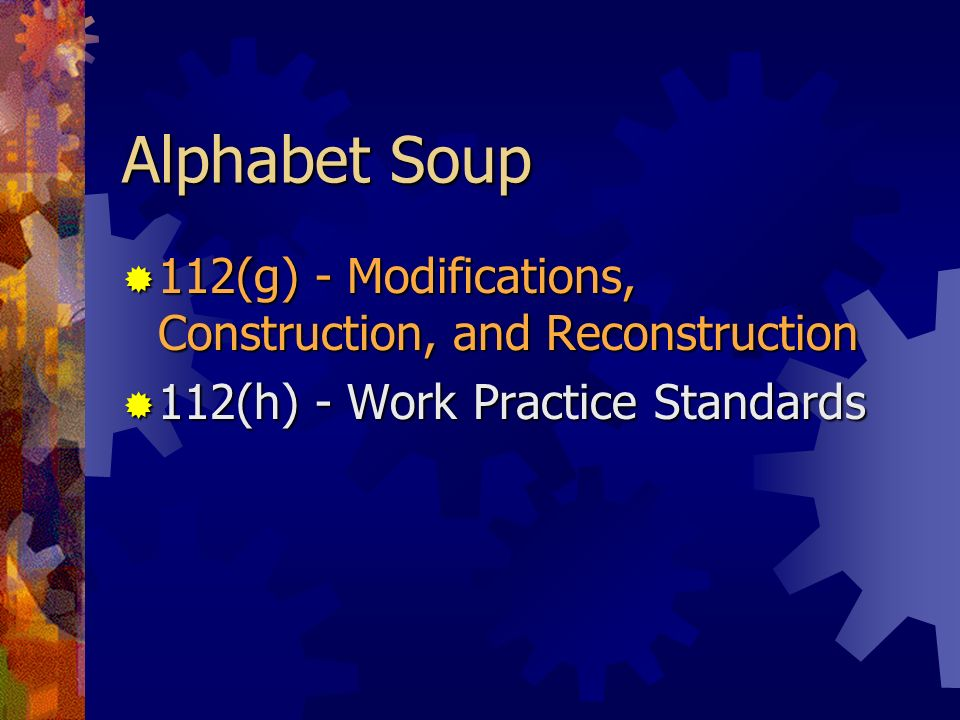 Alphabet Soup 112(g) - Modifications, Construction, and Reconstruction