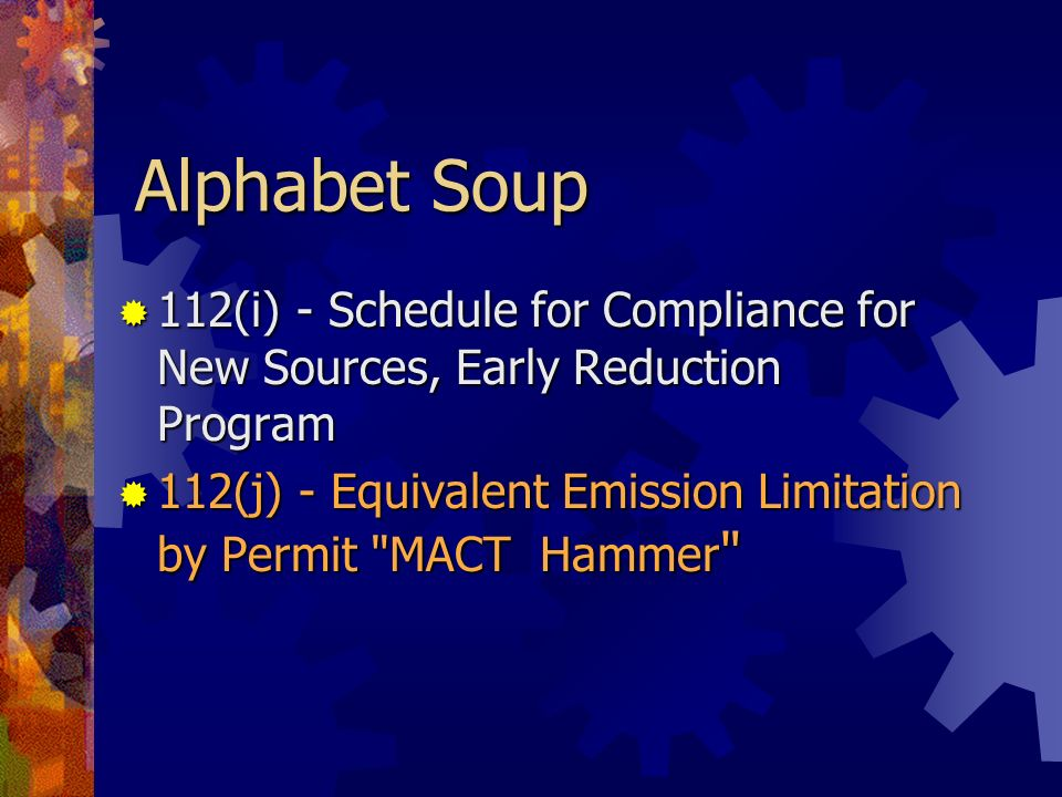 Alphabet Soup 112(i) - Schedule for Compliance for New Sources, Early Reduction Program.