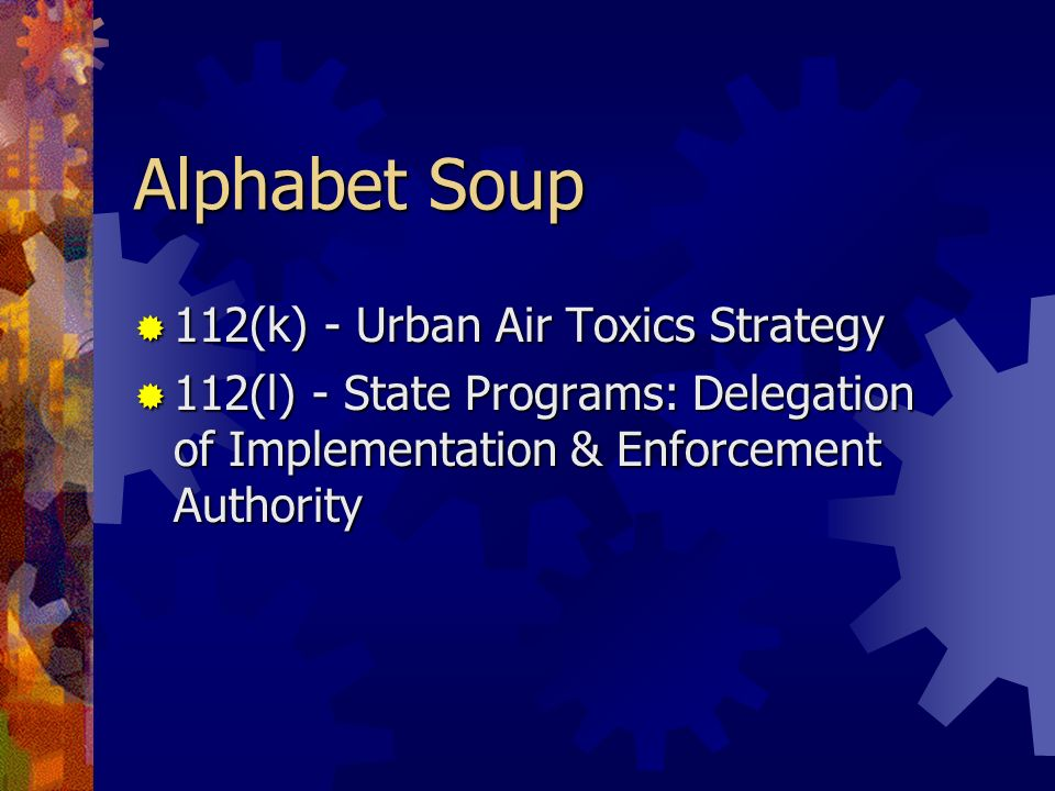 Alphabet Soup 112(k) - Urban Air Toxics Strategy