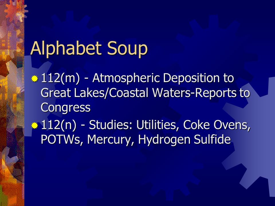 Alphabet Soup 112(m) - Atmospheric Deposition to Great Lakes/Coastal Waters-Reports to Congress.