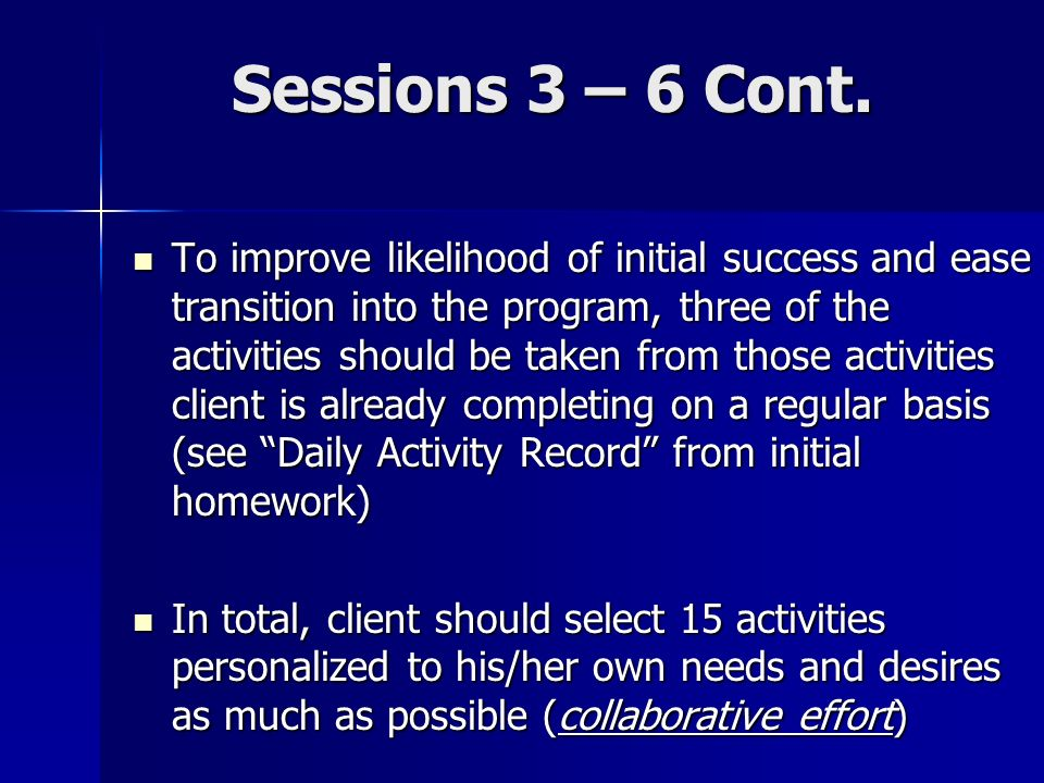 Sessions 3 – 6 Cont.