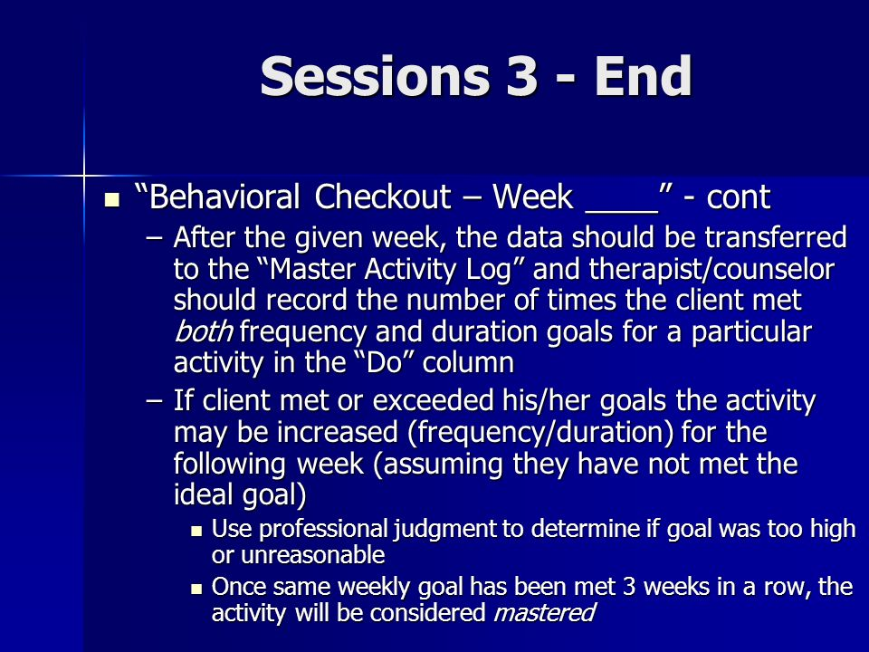 Sessions 3 - End Behavioral Checkout – Week ____ - cont