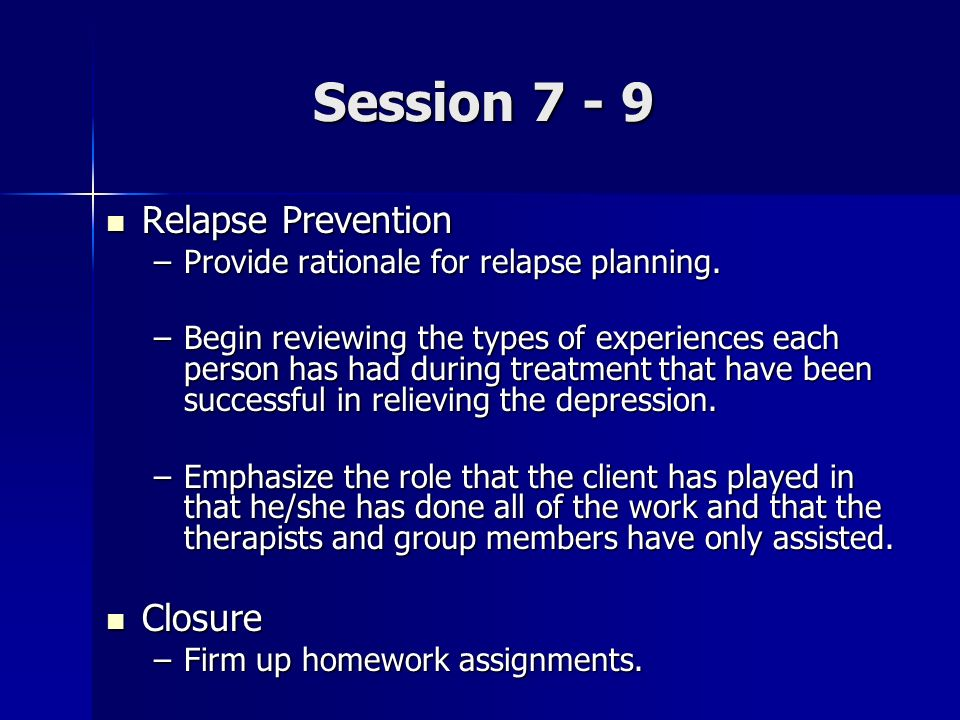 Session 7 - 9 Relapse Prevention Closure