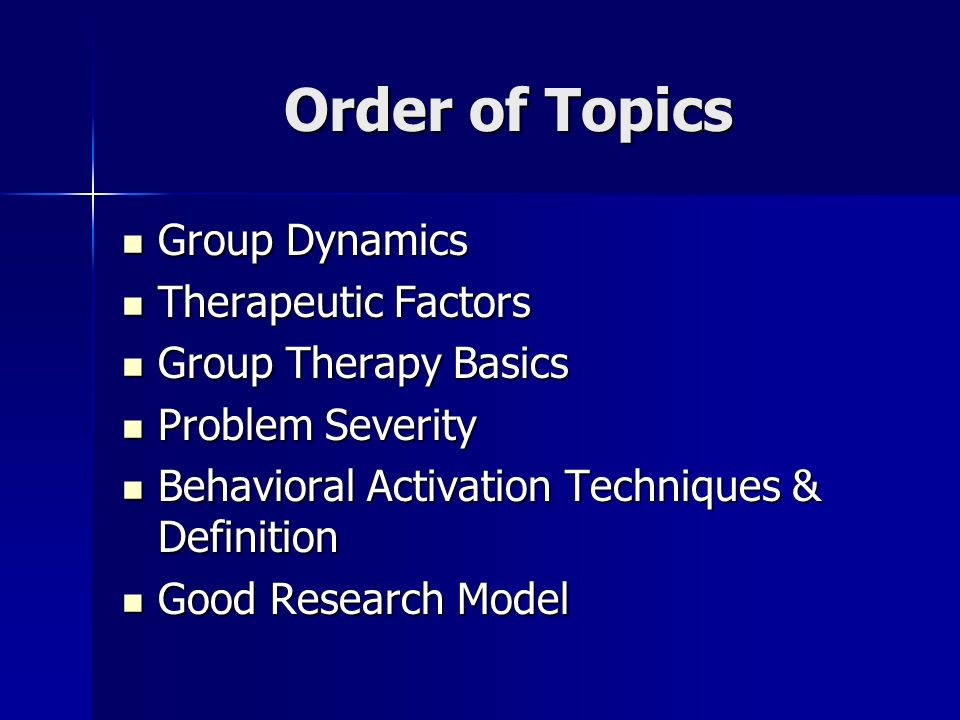 Order of Topics Group Dynamics Therapeutic Factors