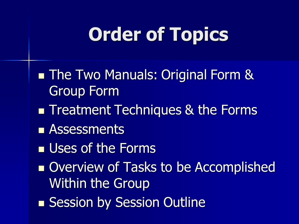 Order of Topics The Two Manuals: Original Form & Group Form