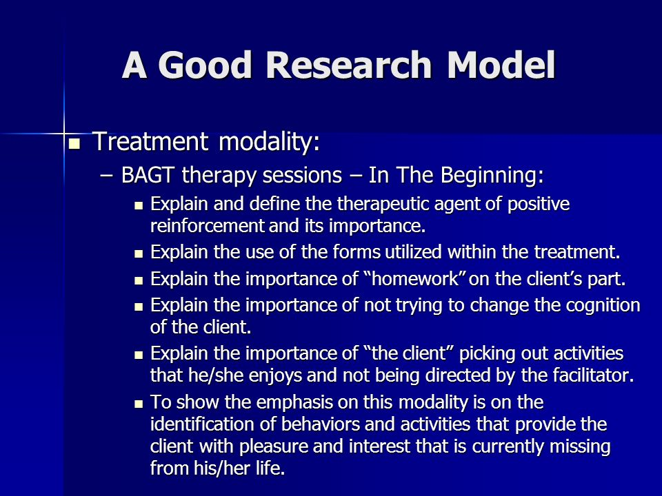 A Good Research Model Treatment modality: