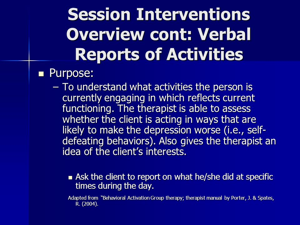 Session Interventions Overview cont: Verbal Reports of Activities