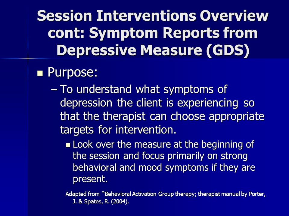 Session Interventions Overview cont: Symptom Reports from Depressive Measure (GDS)