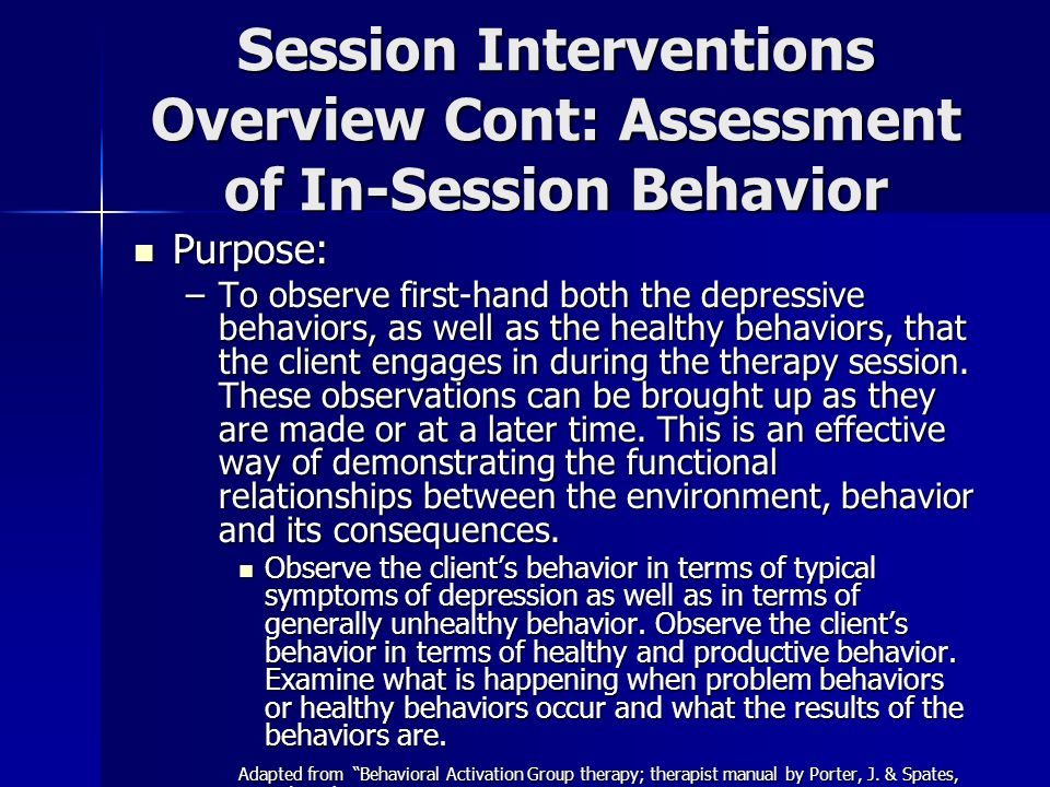 Session Interventions Overview Cont: Assessment of In-Session Behavior