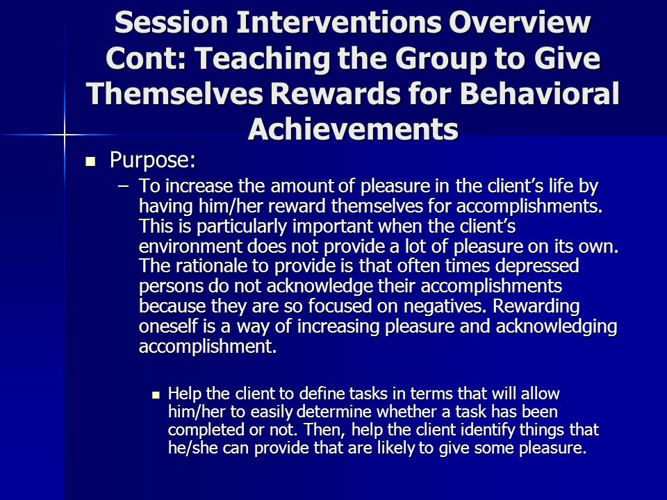 Session Interventions Overview Cont: Teaching the Group to Give Themselves Rewards for Behavioral Achievements