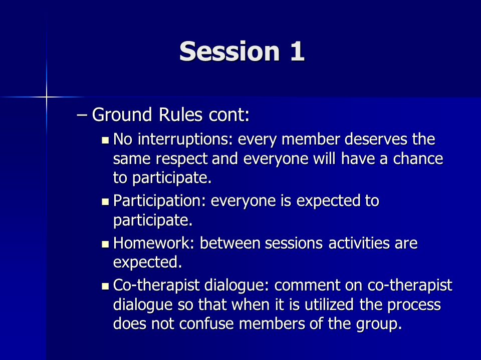 Session 1 Ground Rules cont: