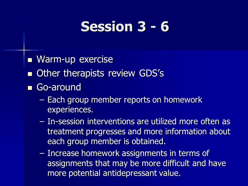 Session 3 - 6 Warm-up exercise Other therapists review GDS's Go-around