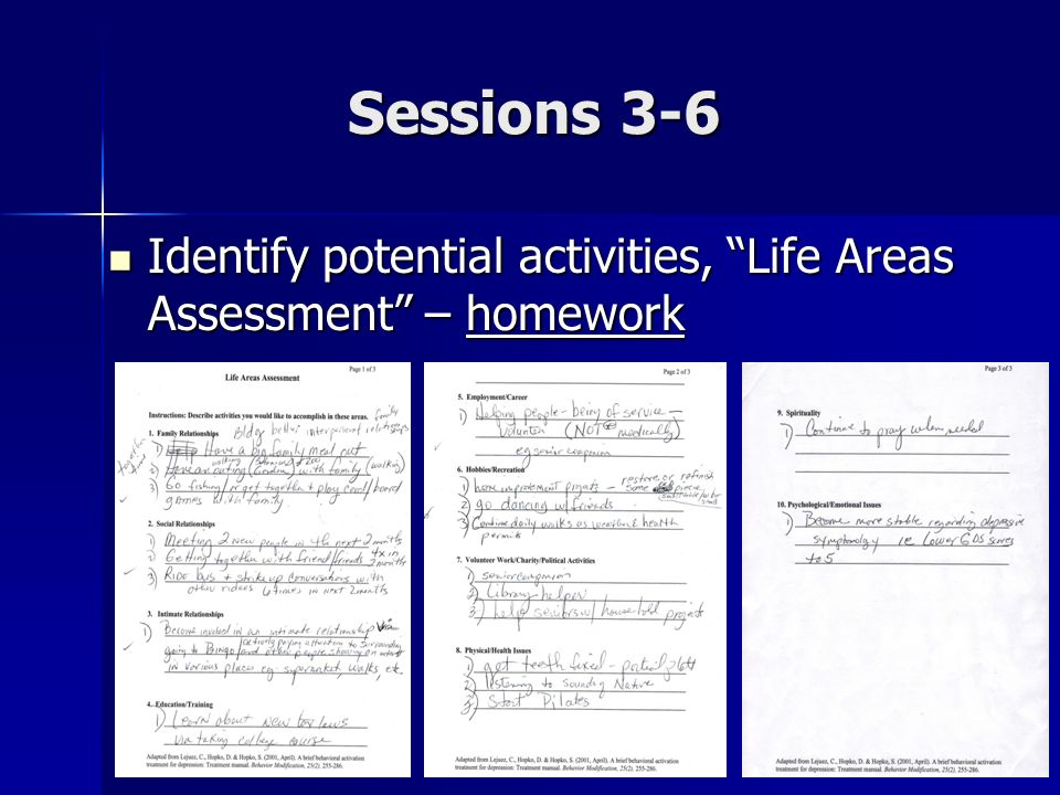Sessions 3-6 Identify potential activities, Life Areas Assessment – homework