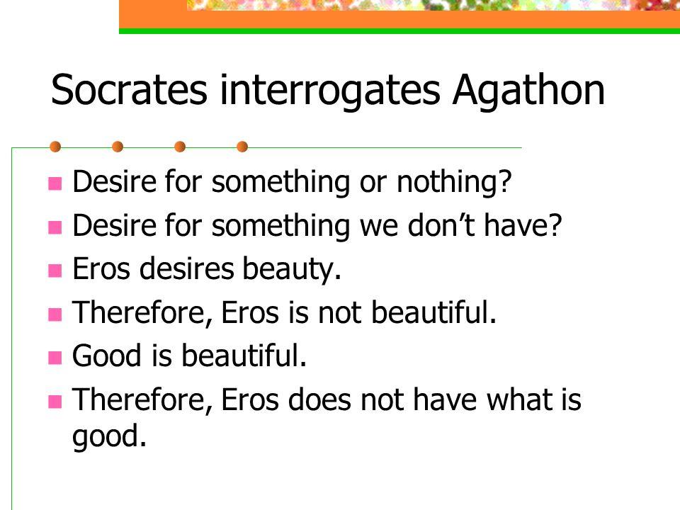 Socrates interrogates Agathon