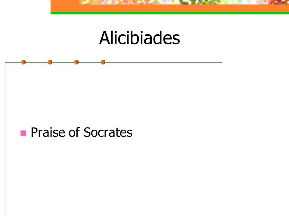 Alicibiades Praise of Socrates
