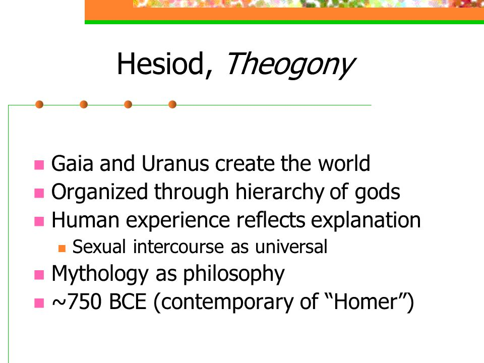 Hesiod, Theogony Gaia and Uranus create the world
