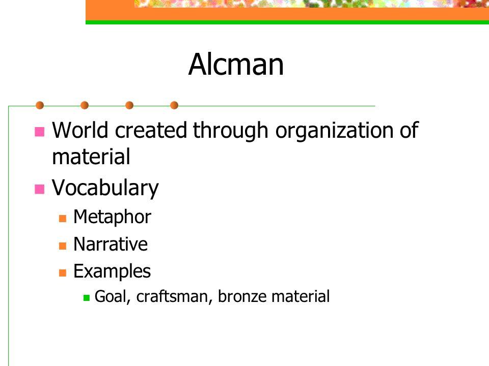 Alcman World created through organization of material Vocabulary