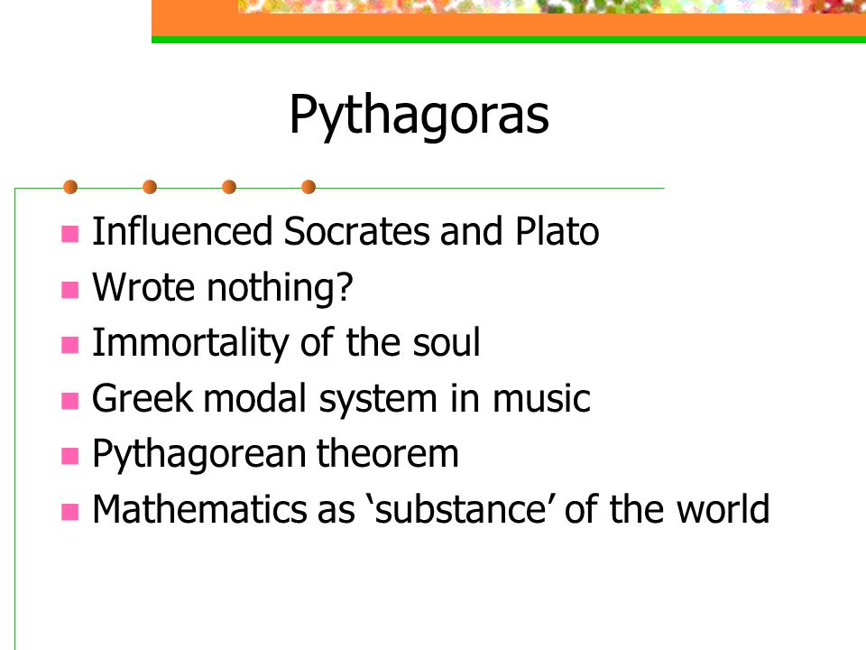 Pythagoras Influenced Socrates and Plato Wrote nothing