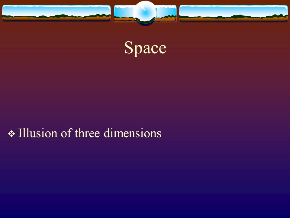 Space Illusion of three dimensions