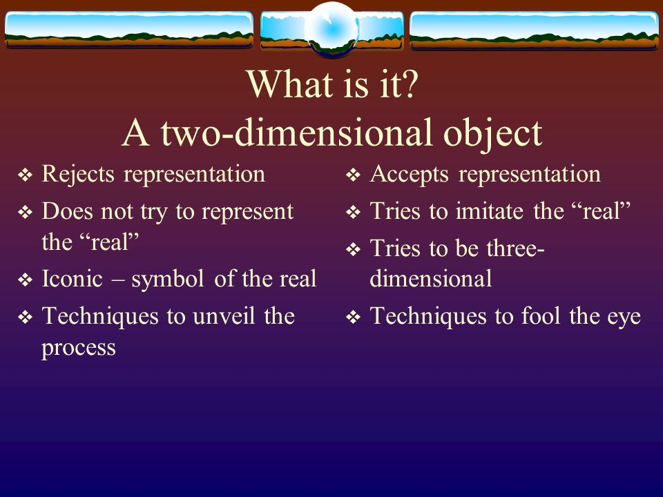 What is it A two-dimensional object