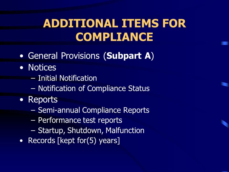 ADDITIONAL ITEMS FOR COMPLIANCE