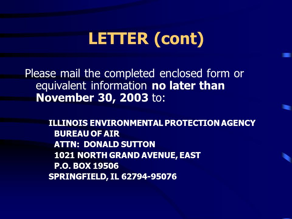 LETTER (cont) Please mail the completed enclosed form or equivalent information no later than November 30, 2003 to: