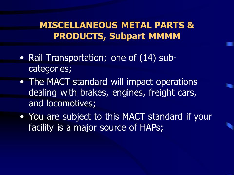 MISCELLANEOUS METAL PARTS & PRODUCTS, Subpart MMMM