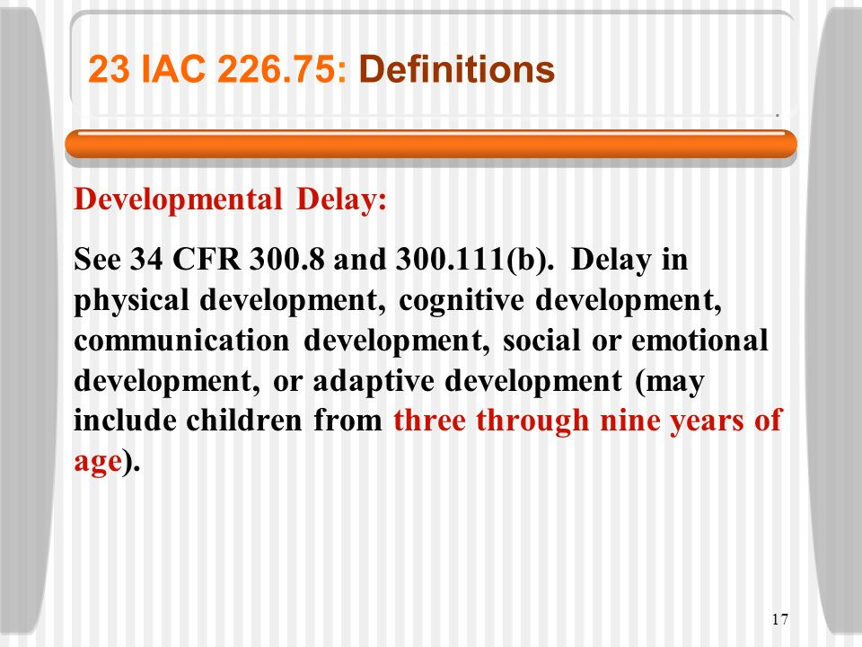 23 IAC 226.75: Definitions Developmental Delay: