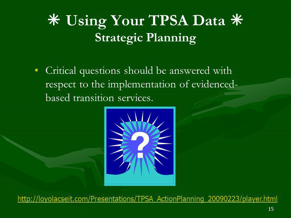  Using Your TPSA Data  Strategic Planning