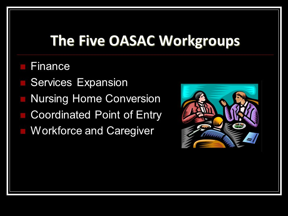 The Five OASAC Workgroups