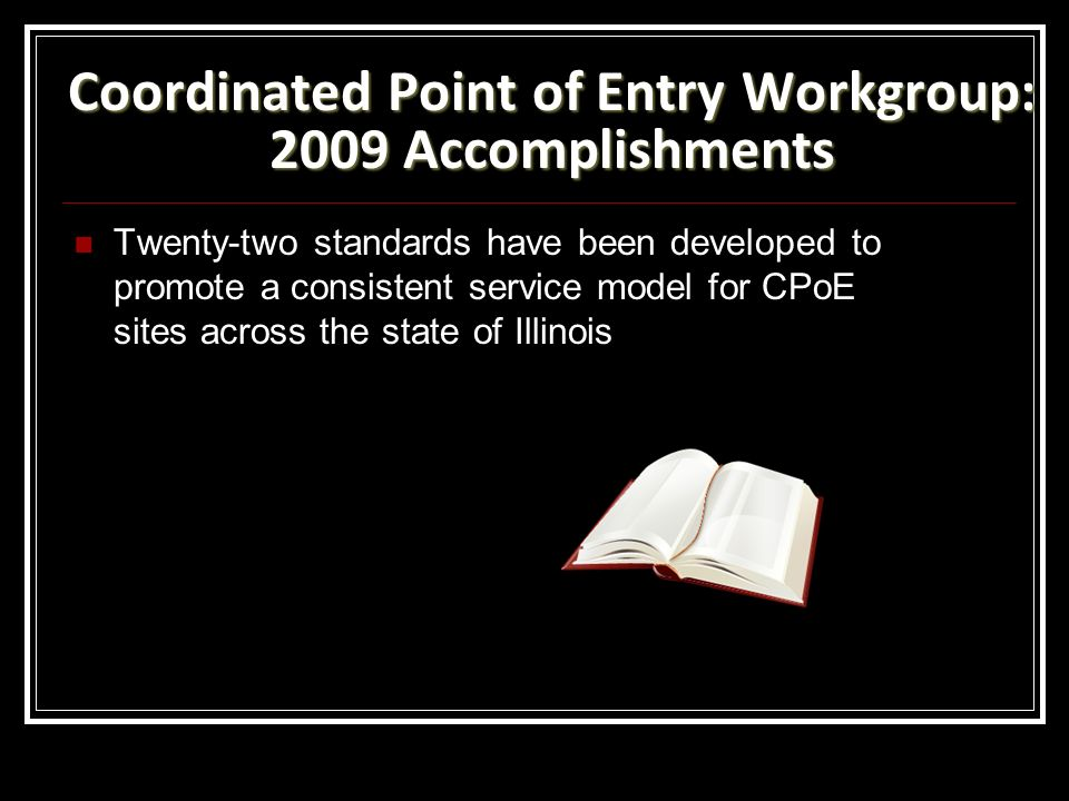 Coordinated Point of Entry Workgroup: 2009 Accomplishments