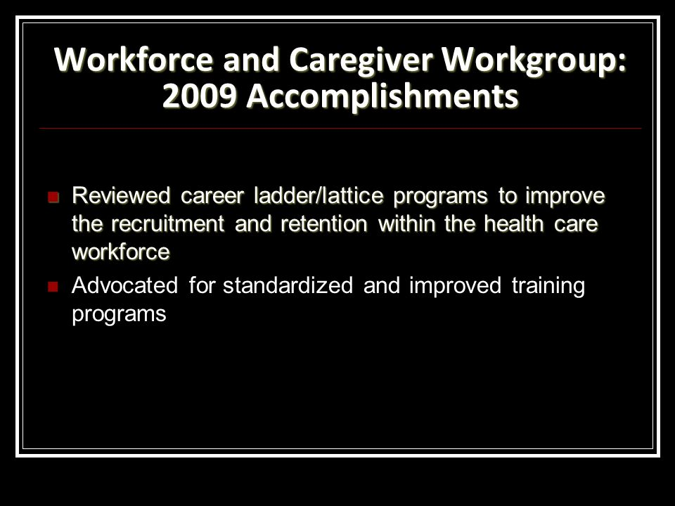 Workforce and Caregiver Workgroup: 2009 Accomplishments