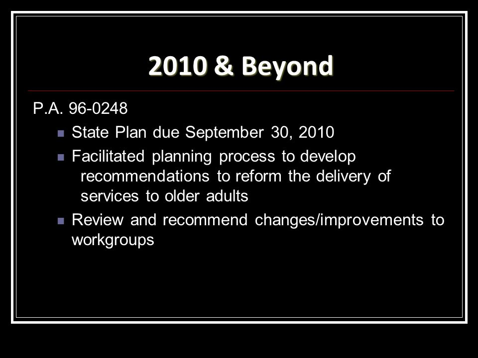 2010 & Beyond P.A. 96-0248 State Plan due September 30, 2010