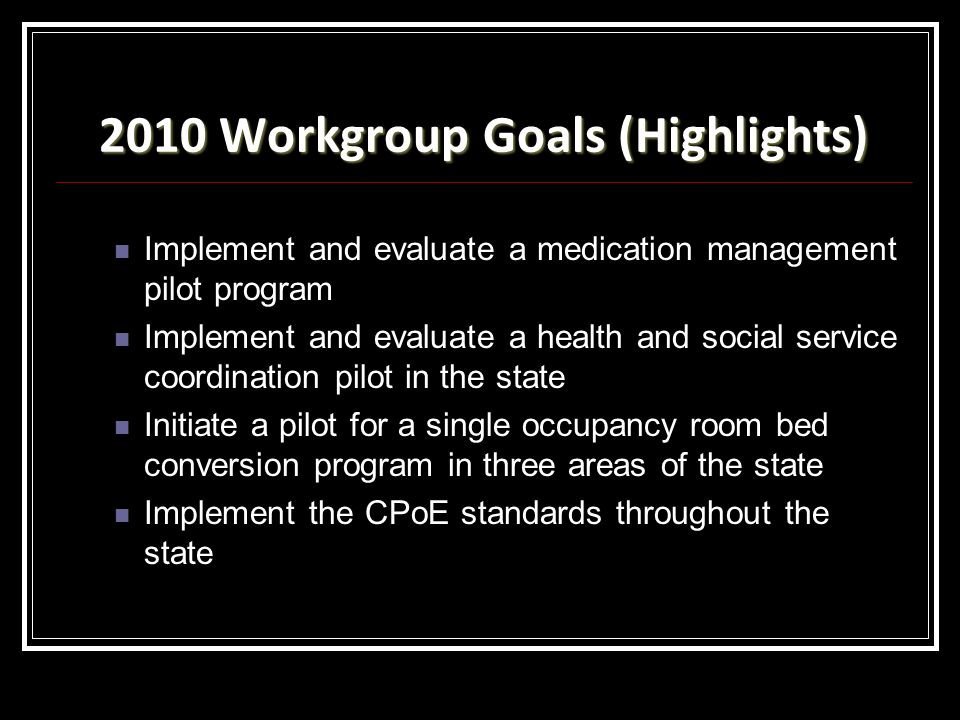 2010 Workgroup Goals (Highlights)