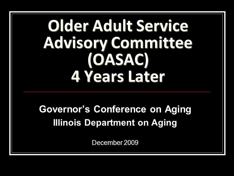 Older Adult Service Advisory Committee (OASAC) 4 Years Later