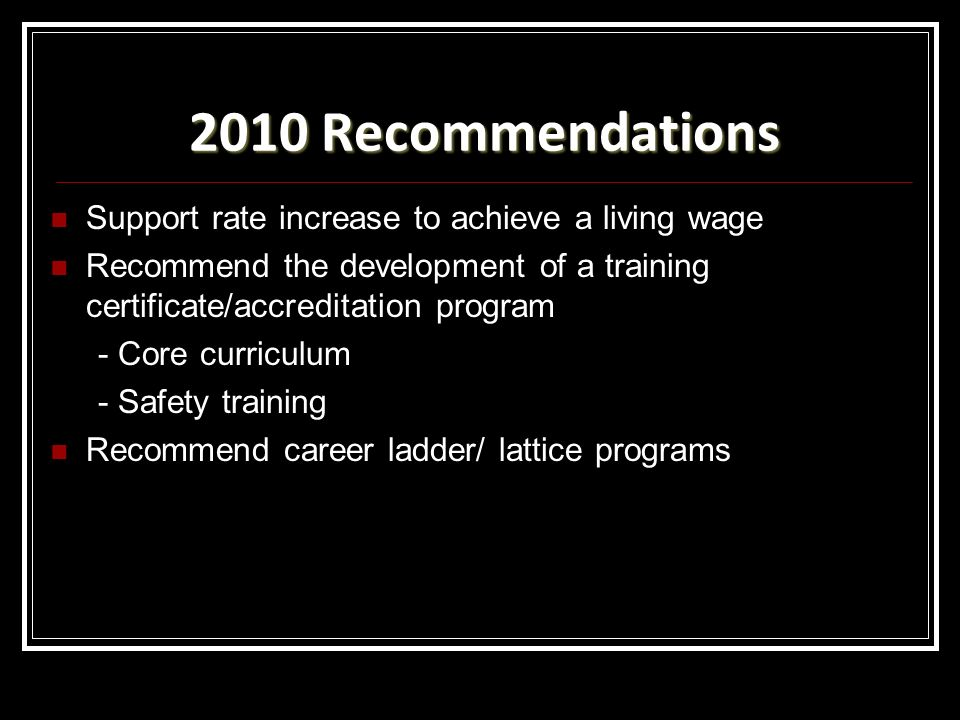 2010 Recommendations Support rate increase to achieve a living wage