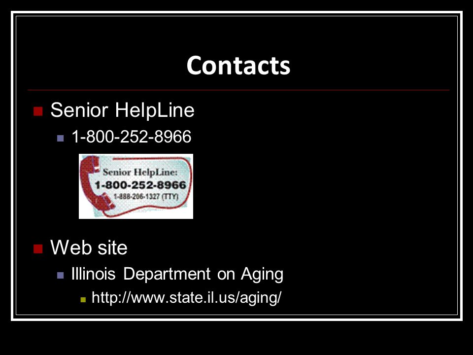 Contacts Senior HelpLine Web site 1-800-252-8966