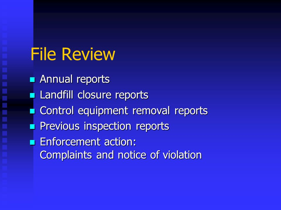 File Review Annual reports Landfill closure reports