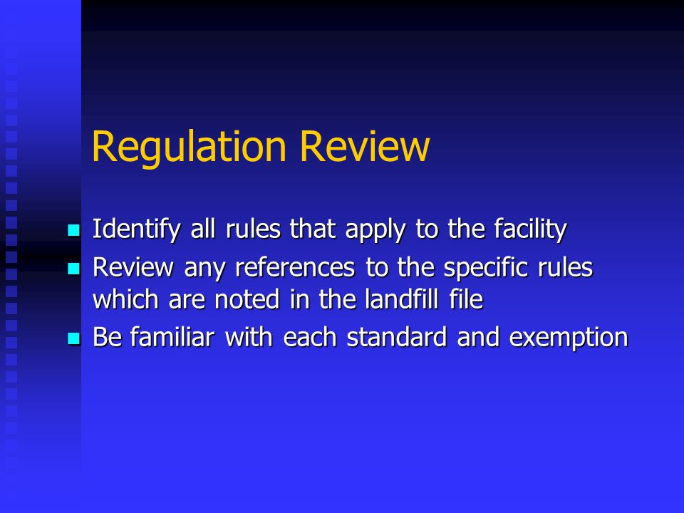 Regulation Review Identify all rules that apply to the facility