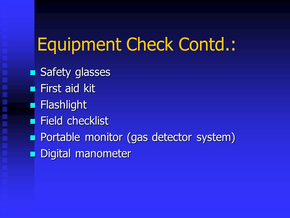 Equipment Check Contd.: