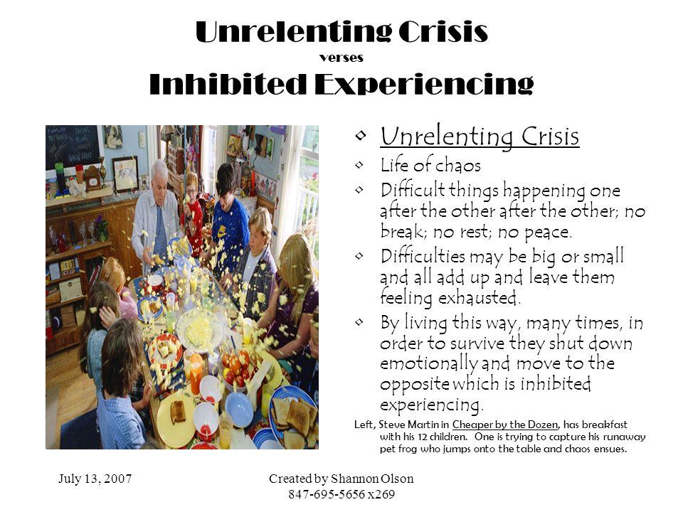 Unrelenting Crisis verses Inhibited Experiencing
