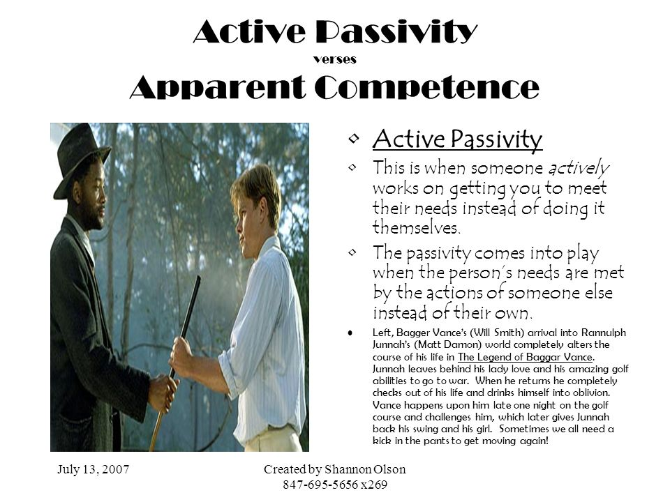 Active Passivity verses Apparent Competence